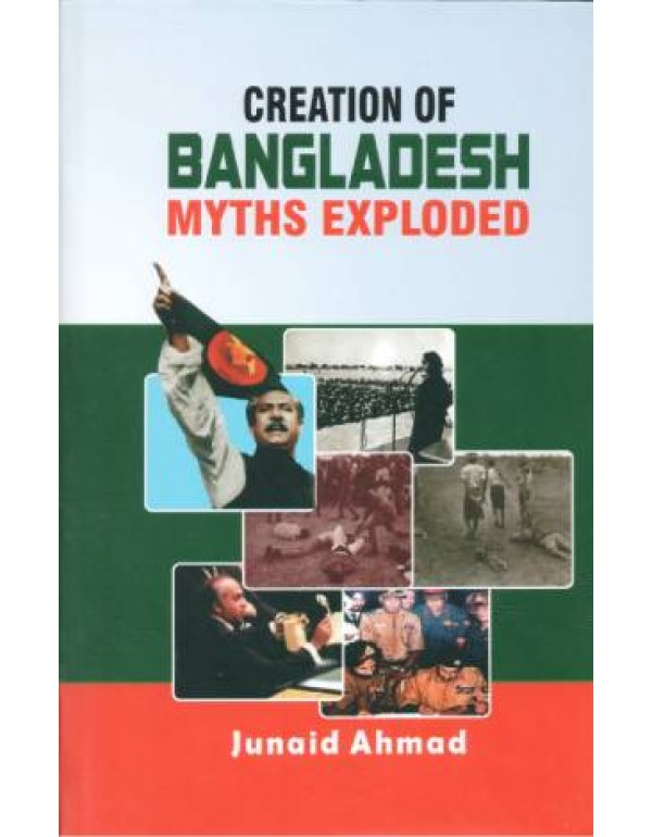 creation of   bangladesh myths exploded